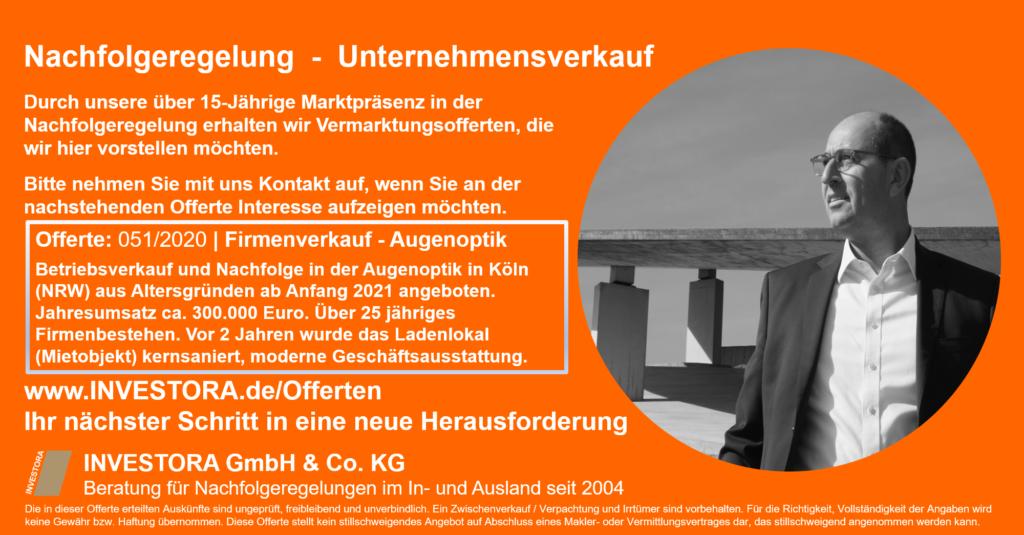 Offerte: 051/2020 | Firmenverkauf - Augenoptik Betriebsverkauf und Nachfolge in der Augenoptik in Köln (NRW) aus Altersgründen ab Anfang 2021 angeboten. Jahresumsatz ca. 300.000 Euro. Über 25 jähriges Firmenbestehen. Vor 2 Jahren wurde das Ladenlokal (Mietobjekt) kernsaniert, moderne Geschäftsausstattung.